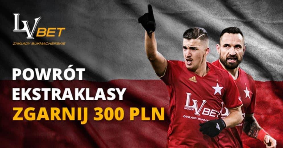 Bonus 300 PLN na powrót Ekstraklasy!
