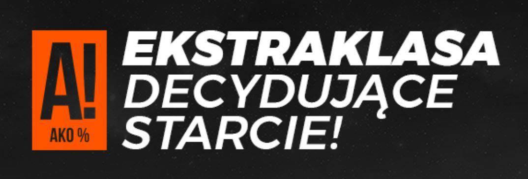 Ekstraklasa Decydujące Starcie!