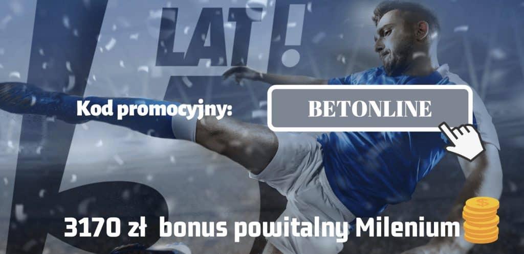 """Bonus powitalny Milenium. Mega pakiet na 15. urodziny - 3170 PLN dla wszystkich z kodem """"BETONLINE""""!"""